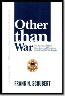 Book Other Than War: The American Military Experience And Operations In The Post-cold War Decade by Defense Department