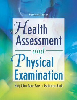 Book Health Assessment and Physical Examination: First Canadian Edition by Mary Ellen Zator Estes