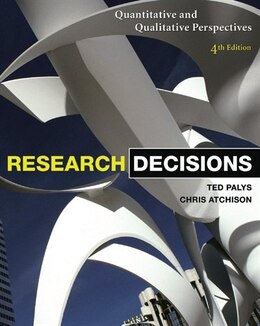 Book Research Decisions: Quantitative and Qualitative Perspectives by Ted Palys