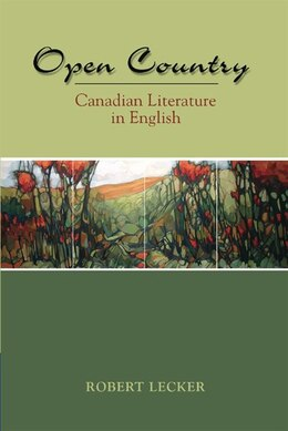 Book Open Country: Canadian Literature In English by Robert Lecker