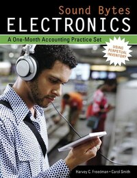 Sound Bytes Electronics: A One-Month Accounting Practice Set