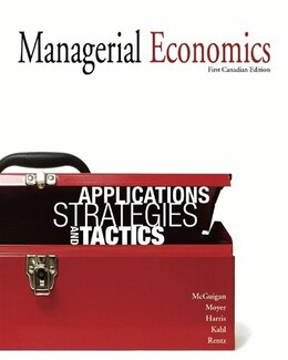 Book MANAGERIAL ECONOMICS, 1ST CANADIAN EDITION by James R. Mcguigan