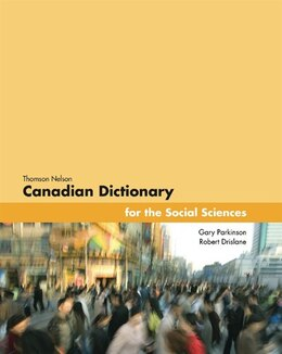 Book Thomson Nelson Canadian Dictionary For The Social Sciences by Gary Parkinson