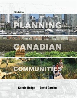 Book PLANNING CANADIAN COMMUNITIES by Gerald Hodge