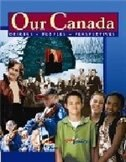 Our Canada: Origins, People, Perspectives: Student Textbook