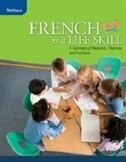 Book French Is A Life Skill: A Summary Of Research, Theories, And Practices by Fiona Stewart Cogswell
