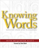 Book Knowing Words: Creating Word-rich Classrooms by Ruth McQuirter Scott
