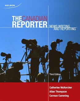 Book The Canadian Reporter: News Writing And Reporting by Catherine Mckercher
