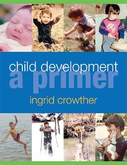 Book Child Development: A Primer by Ingrid Crowther