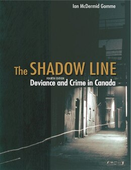 Book The Shadow Line: Deviance And Crime In Canada by Ian Gomme