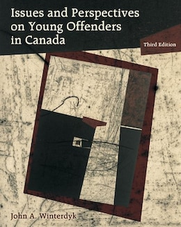 Book Issues And Perspectives On Young Offenders In Canada: Third Edition by John A. Winterdyk