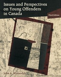 Issues And Perspectives On Young Offenders In Canada: Third Edition