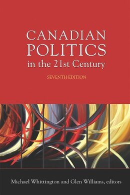 Book Canadian Politics In The 21st Century by Michael Whittington