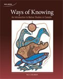 Ways Of Knowing: An Introduction To Native Studies In Canada