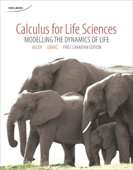 Book Calculus For The Life Sciences: Modelling The Dynamics Of Life by Frederick R. Adler