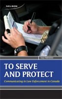 Book Serve And Protect: Communicating In Law Enforcement In Canada by Lucy Valentino