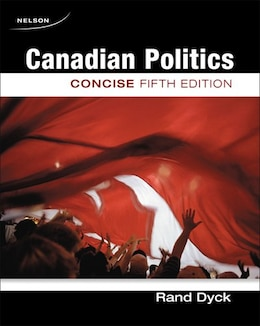 Book Canadian Politics: Concise by Rand Dyck