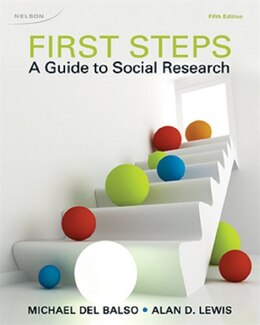 Book First Steps: A Guide To Social Research by Michael Del Balso
