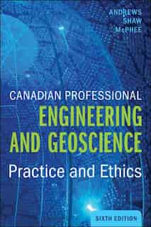 Canadian Professional Engineering And Geoscience by Gordon C Andrews