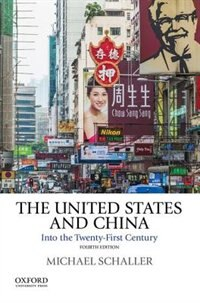 Book The United States and China: Into the Twenty-First Century by Michael Schaller