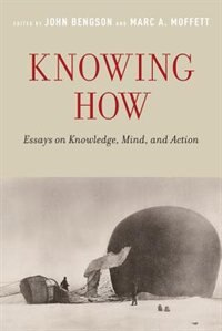 Book Knowing How: Essays on Knowledge, Mind, and Action by John Bengson