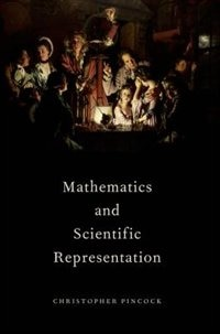Book Mathematics and Scientific Representation by Christopher Pincock