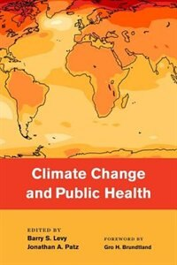 Book Climate Change and Public Health by Barry Levy