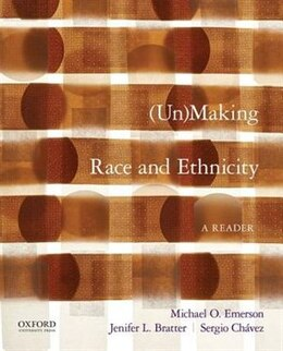 Book (Un)Making Race and Ethnicity: A Reader by Michael O. Emerson