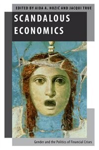 Book Scandalous Economics: Gender and the Politics of Financial Crises by Aida A. Hozic