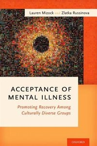 Book Acceptance of Mental Illness: Promoting Recovery Among Culturally Diverse Groups by Lauren Mizock