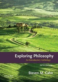 Book Exploring Philosophy: An Introductory Anthology by Steven M. Cahn