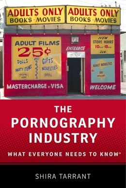 Book The Pornography Industry: What Everyone Needs to Know by Shira Tarrant