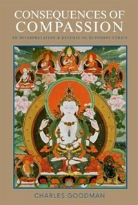 Book Consequences of Compassion: An Interpretation and Defense of Buddhist Ethics by Charles Goodman