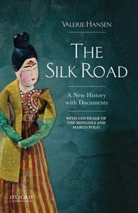 Book The Silk Road: A New Documentary History to 1400 by Valerie Hansen