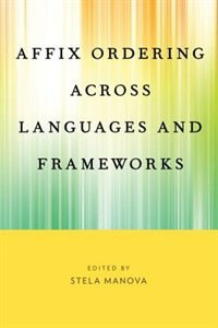 Book Affix Ordering Across Languages and Frameworks by Stela Manova