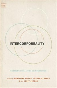 Book Intercorporeality: Emerging Socialities in Interaction by Christian Meyer
