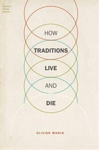 Book How Traditions Live and Die by Olivier Morin