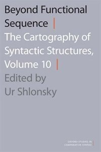 Book Beyond Functional Sequence: The Cartography of Syntactic Structures, Volume 10 by Ur Shlonsky