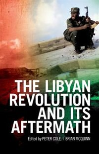 Book The Libyan Revolution and its Aftermath by Peter Cole