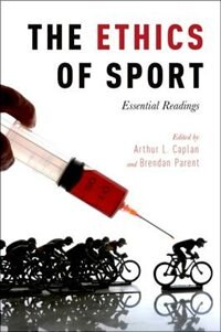 Book The Ethics of Sport: Essential Readings by Arthur L. Caplan