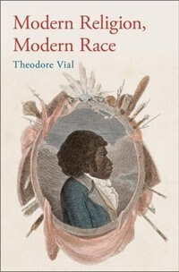 Book Modern Religion, Modern Race by Theodore Vial