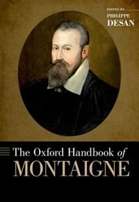 Book The Oxford Handbook of Montaigne by Philippe Desan
