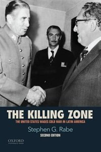 Book The Killing Zone: The United States Wages Cold War in Latin America by Stephen G. Rabe