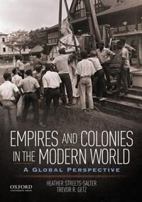 Book Empires and Colonies in the Modern World: A Global Perspective by Heather Streets-salter