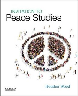 Book Invitation to Peace Studies by Houston Wood