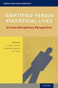Book Identified versus Statistical Lives: An Interdisciplinary Perspective by I. Glenn Cohen