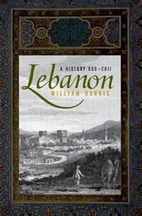 Book Lebanon: A History, 600 - 2011 by William Harris