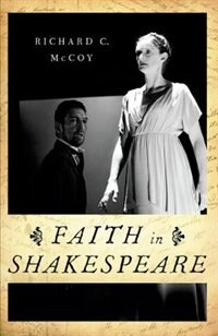 Book Faith in Shakespeare by Richard C. McCoy