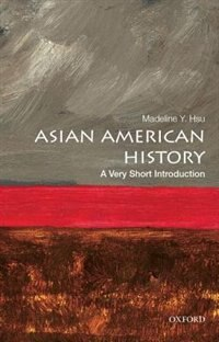 Book Asian American History: A Very Short Introduction by Madeline Y. Hsu