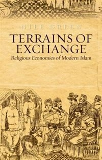 Book Terrains of Exchange: Religious Economies of Global Islam by Nile Green